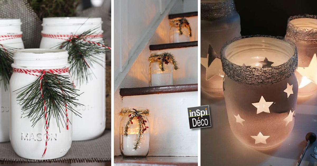 Deco Noel Avec Des Pots En Verres Laissez Vous Inspirer 20 Idees