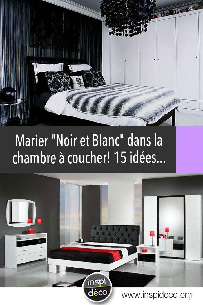 Chambre coucher noire et blanche voici 15 id es pour vous inspirer - Chambre a coucher en noir et blanc ...