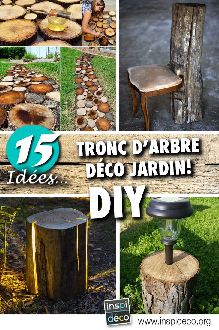 tronc d 39 arbre d co jardin 15 id es diy pour un jardin tr s original. Black Bedroom Furniture Sets. Home Design Ideas