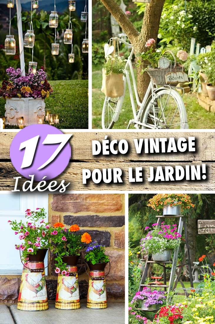 Déco Vintage dans le jardin... 17 idées pour vous inspirer ...