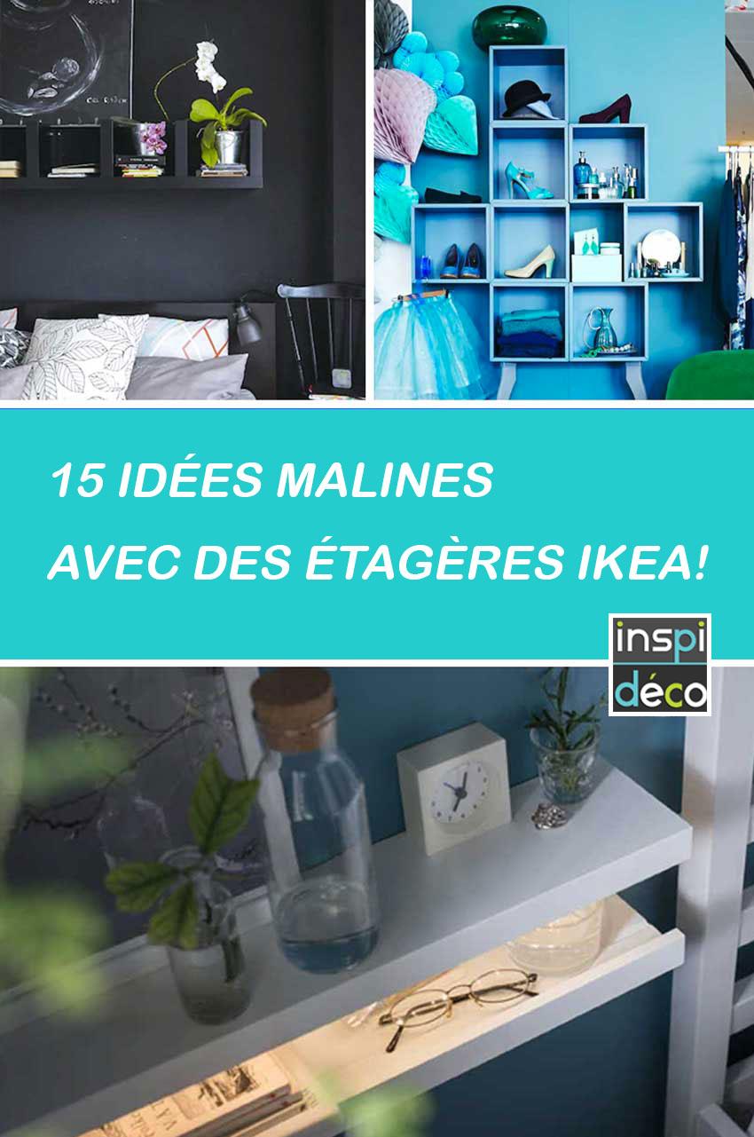 idées malines avec étagères IKEA.